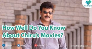 Quiz : How Well Do you Know About Chiranjeevi's Movies?